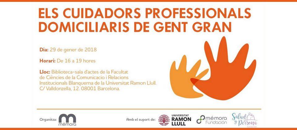 Els cuidadors professionals domiciliaris de gent gran - Jornada a Barcelona